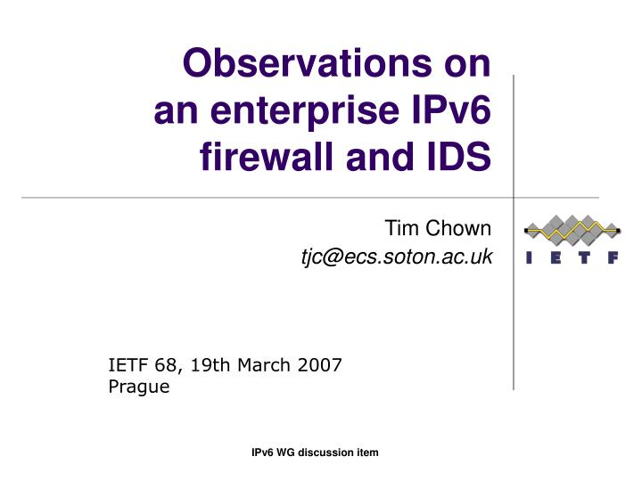 observations on an enterprise ipv6 firewall and ids n.