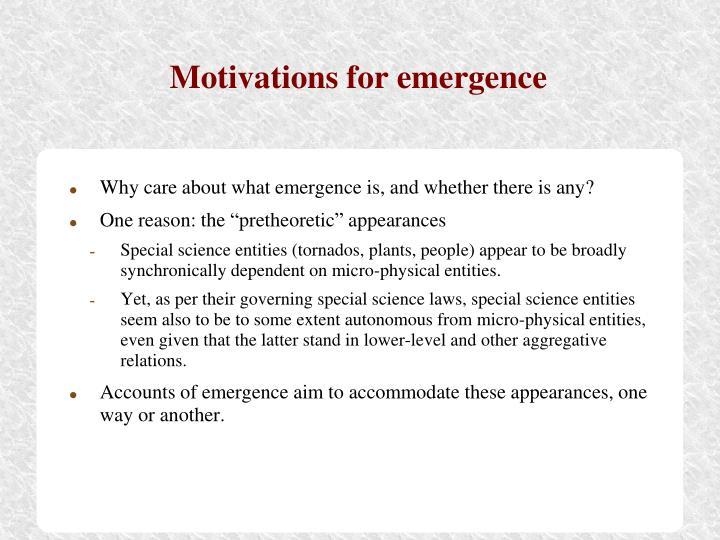 Motivations for emergence