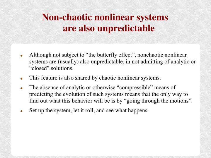 Non-chaotic nonlinear systems
