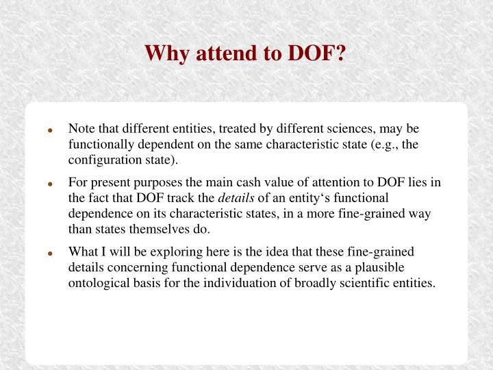 Why attend to DOF?