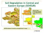 soil degradation in central and eastern europe soveur