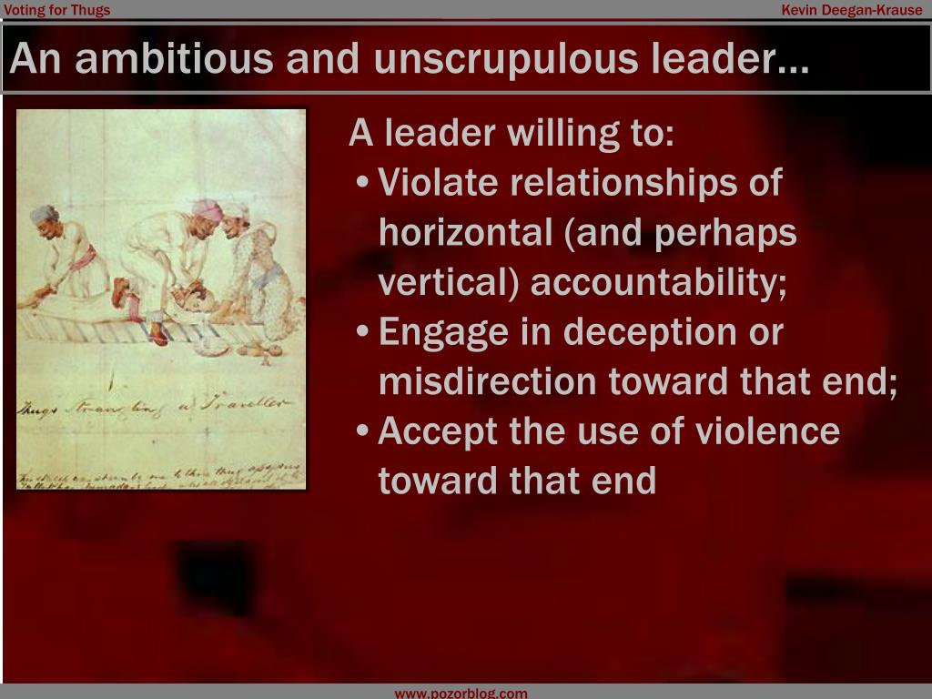 An ambitious and unscrupulous leader…