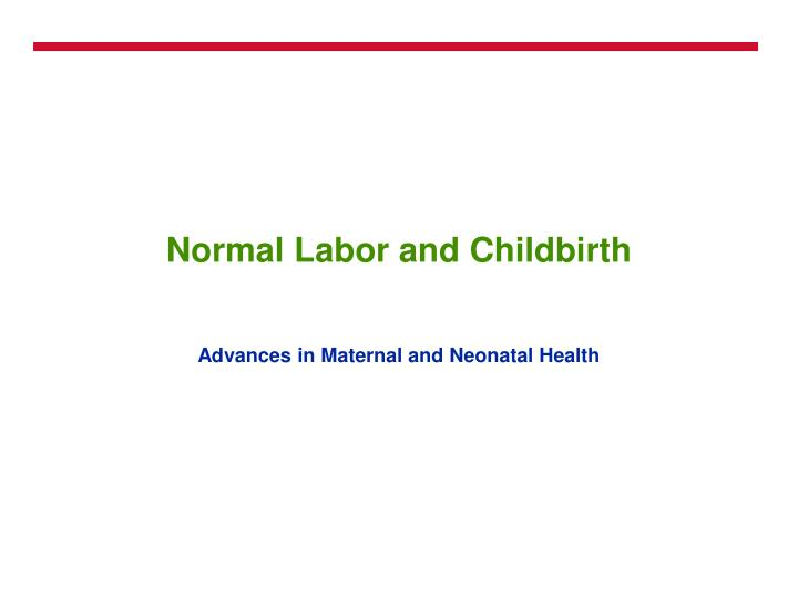 normal labor and childbirth n.