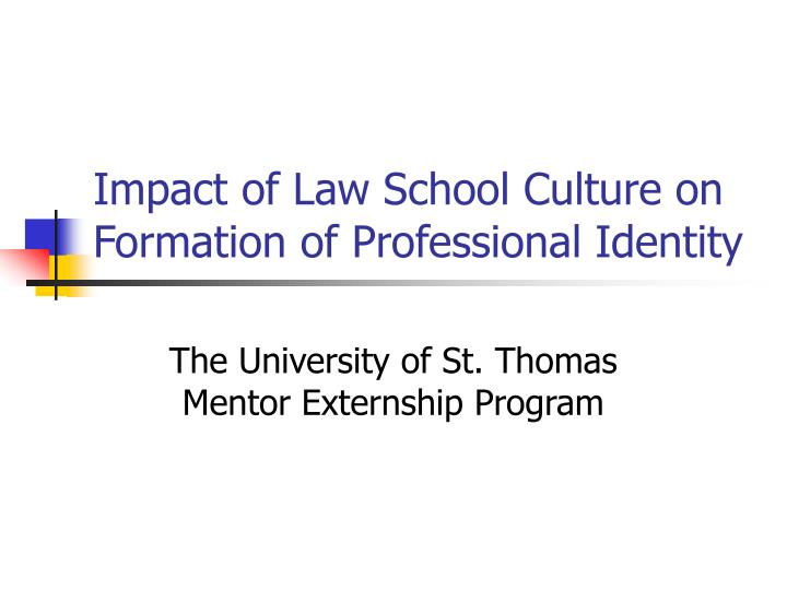 impact of law school culture on formation of professional identity n.