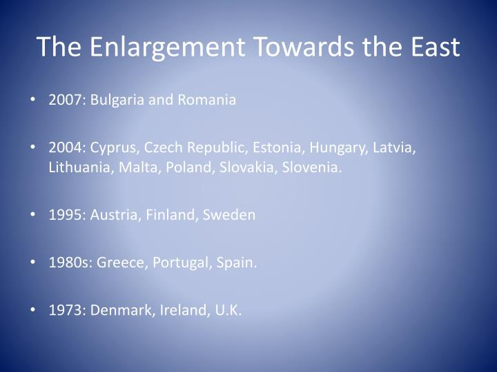 The enlargement towards the east