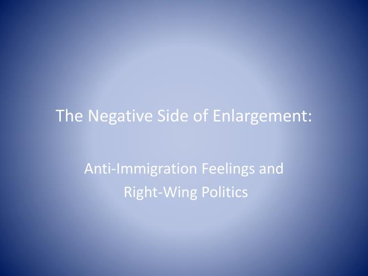 The negative side of enlargement