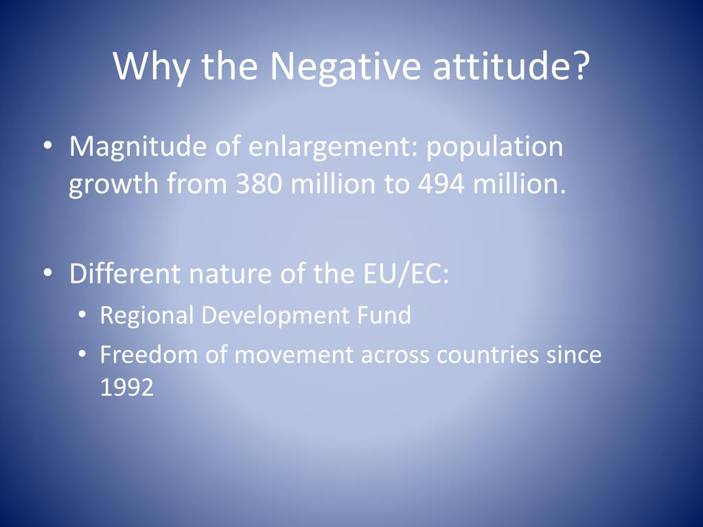 Why the Negative attitude?