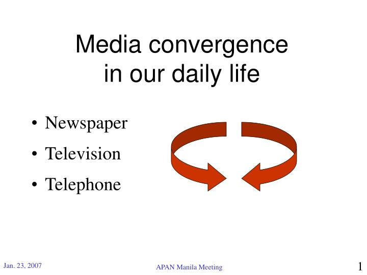 media convergence in our daily life n.