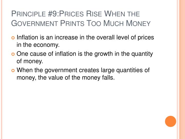 prices rise when the government prints too much money The people who get the money first benefits because they get to spend the newly printed money during the time when prices has not gone up yet as the newly printed money hasn't deeply circulated the market.