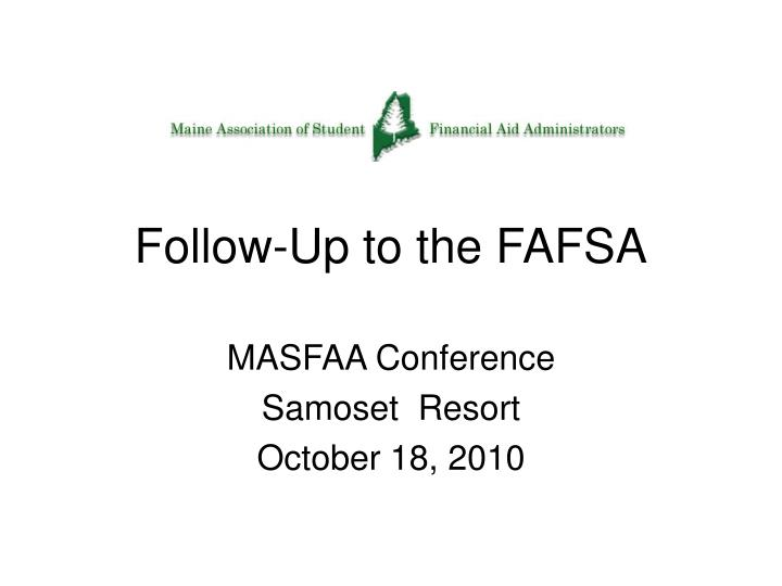 follow up to the fafsa n.