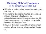 defining school dropouts on the compulsory education level