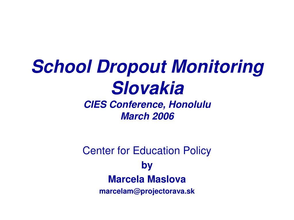 school dropout monitoring slovakia cies conference honolulu march 2006