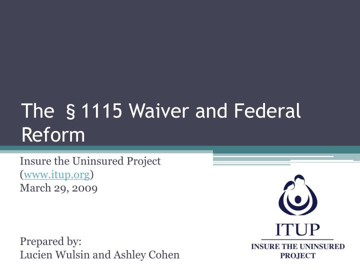 the 1115 waiver and federal reform n.