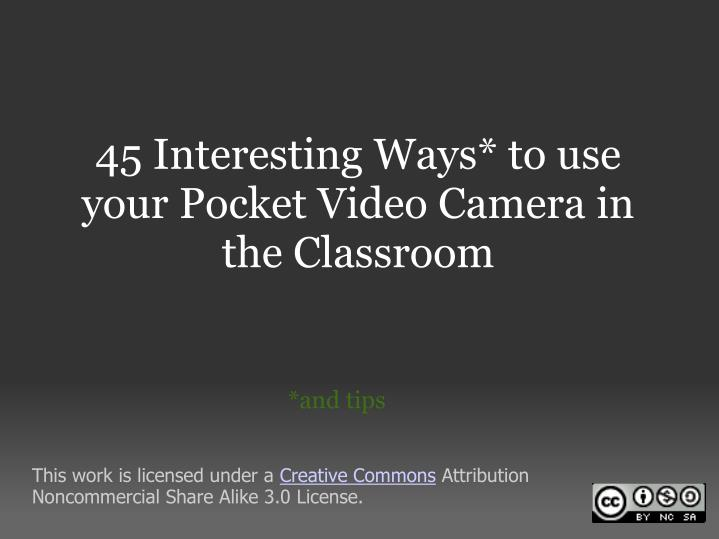 45 interesting ways to use your pocket video camera in the classroom n.
