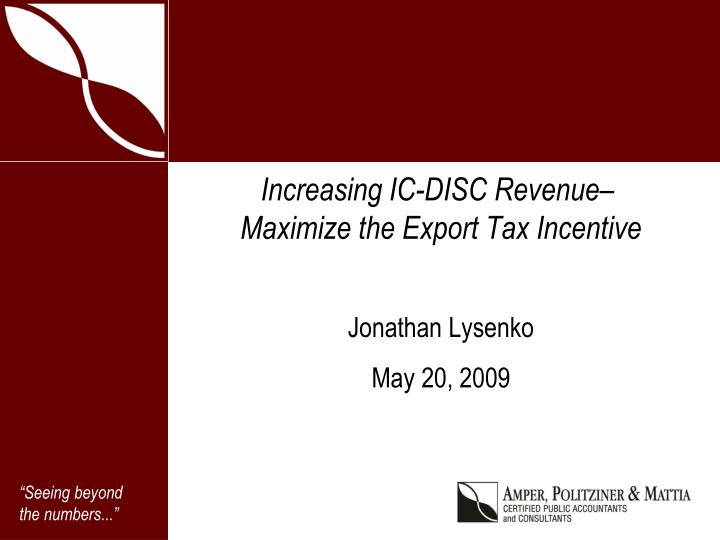 increasing ic disc revenue maximize the export tax incentive n.