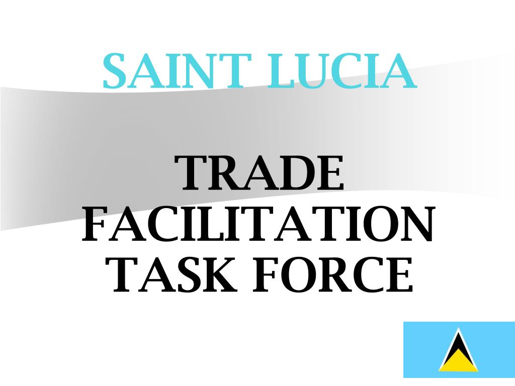 saint lucia trade facilitation task force l.