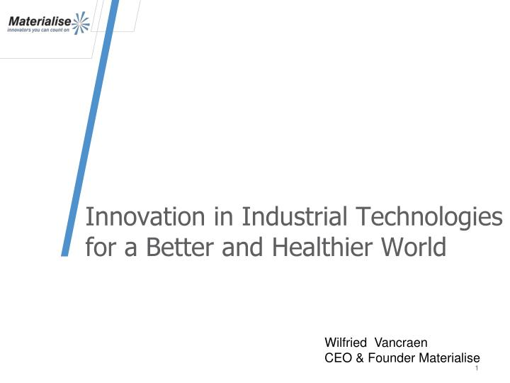 innovation in industrial technologies for a better and healthier world n.
