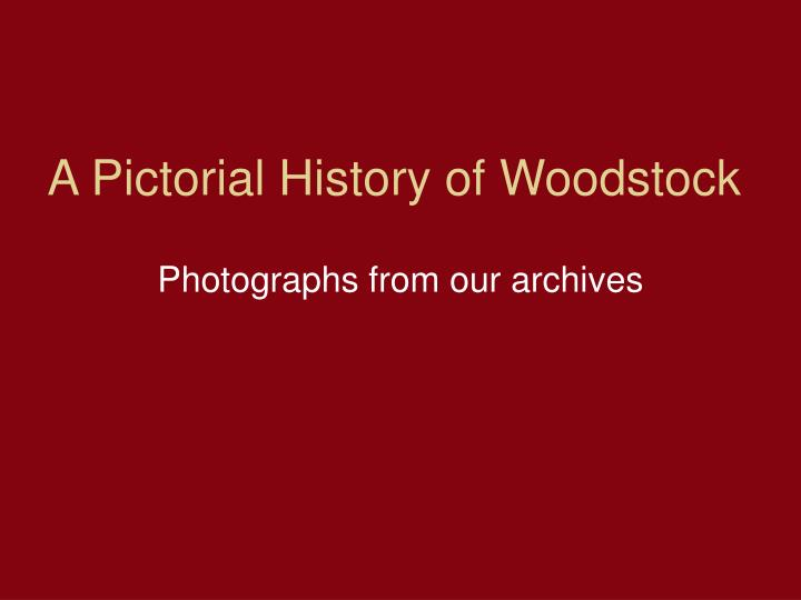 a pictorial history of woodstock n.