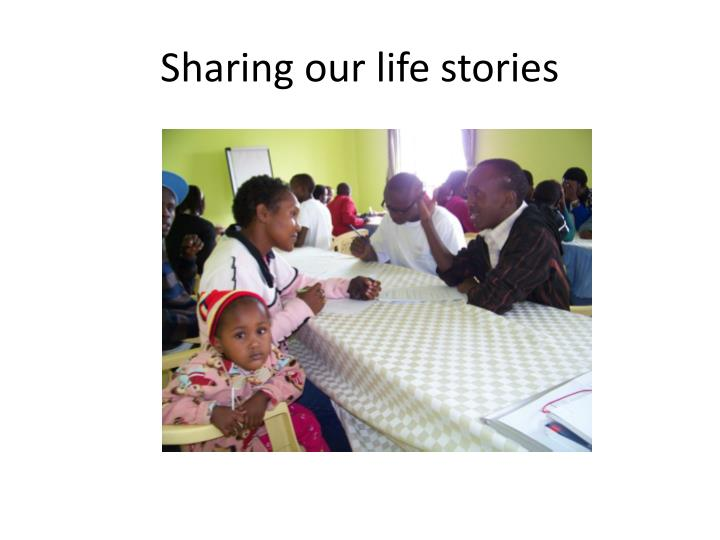 Sharing our life stories