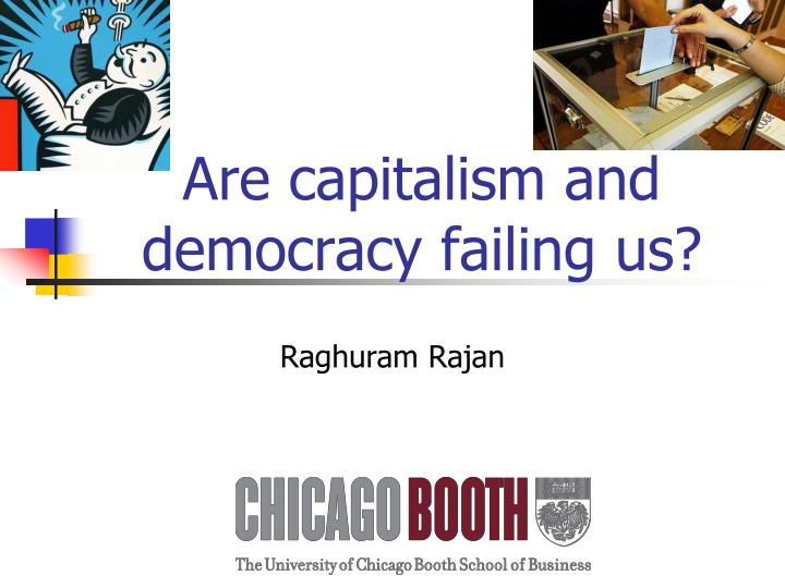 are capitalism and democracy failing us n.