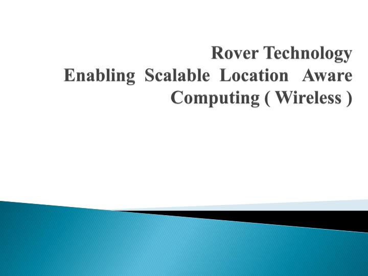 rover technology enabling scalable location aware computing wireless n.