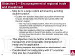 objective 3 encouragement of regional trade and investment