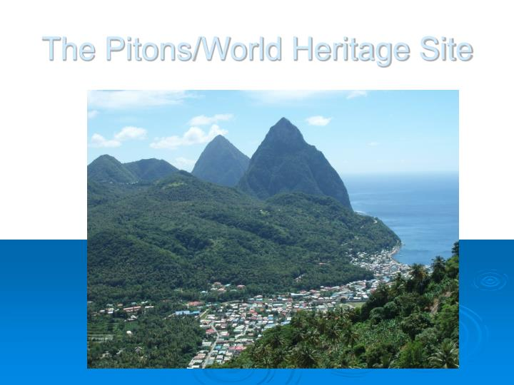 The pitons world heritage site