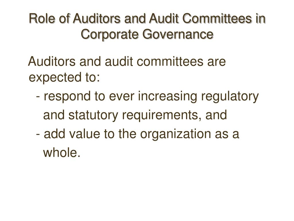 Role of Auditors and Audit Committees in Corporate Governance