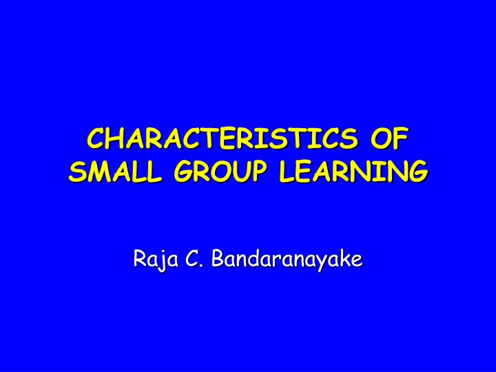 characteristics of small group learning n.