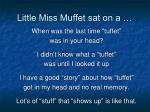 little miss muffet sat on a