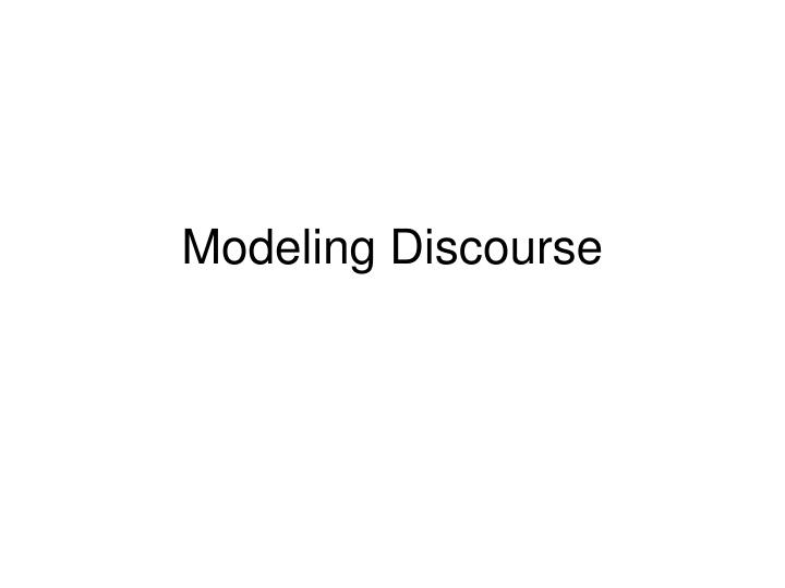 modeling discourse n.