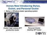 inovys now introducing stylus ocelot and personal ocelot