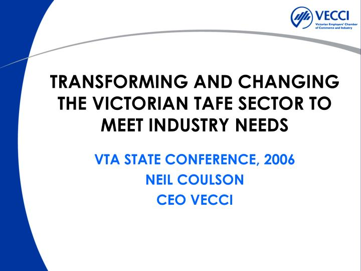 transforming and changing the victorian tafe sector to meet industry needs n.