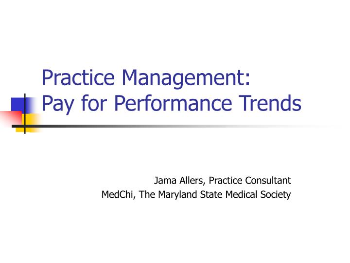practice management pay for performance trends n.