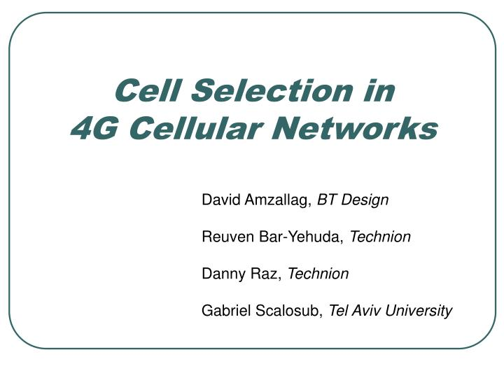 cell selection in 4g cellular networks n.