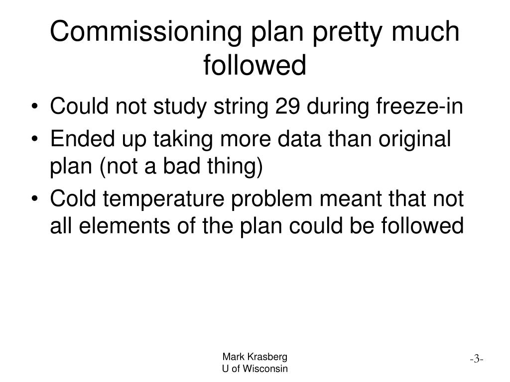 Commissioning plan pretty much followed