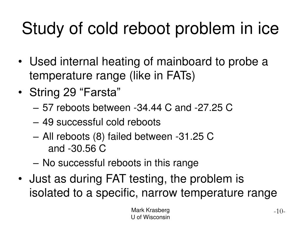 Study of cold reboot problem in ice