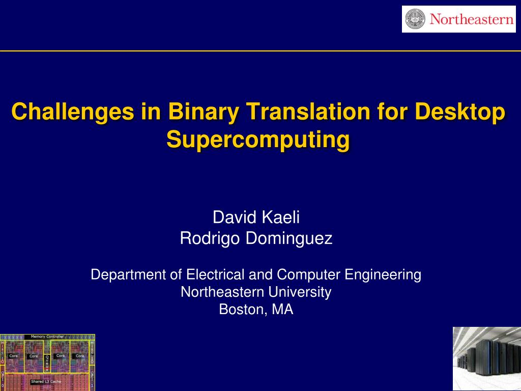 challenges in binary translation for desktop supercomputing l.