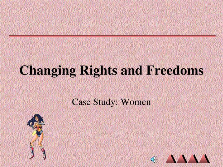 changing rights and freedoms n.