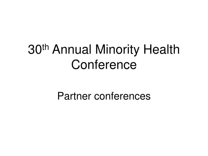 30 th annual minority health conference n.