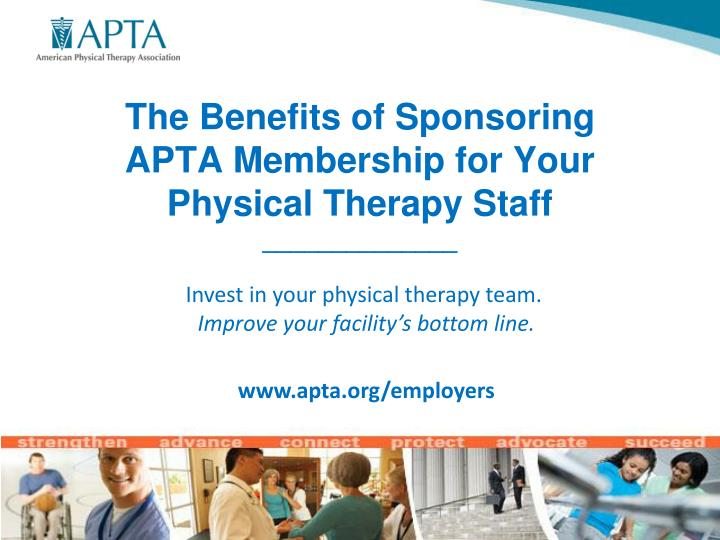 the benefits of sponsoring apta membership for your physical therapy staff n.