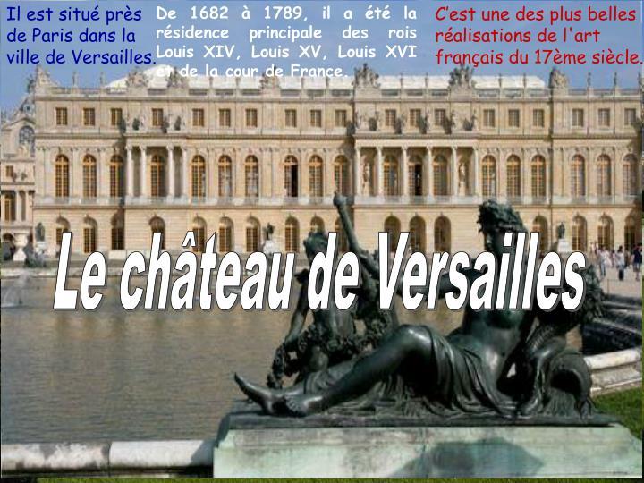 Il est situé près de Paris dans la ville de Versailles.