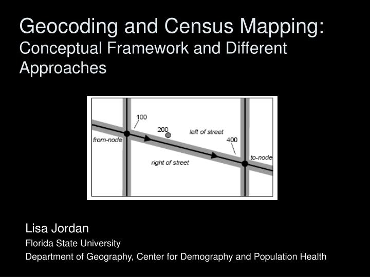 geocoding and census mapping conceptual framework and different approaches n.