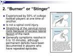 2 burner or stinger