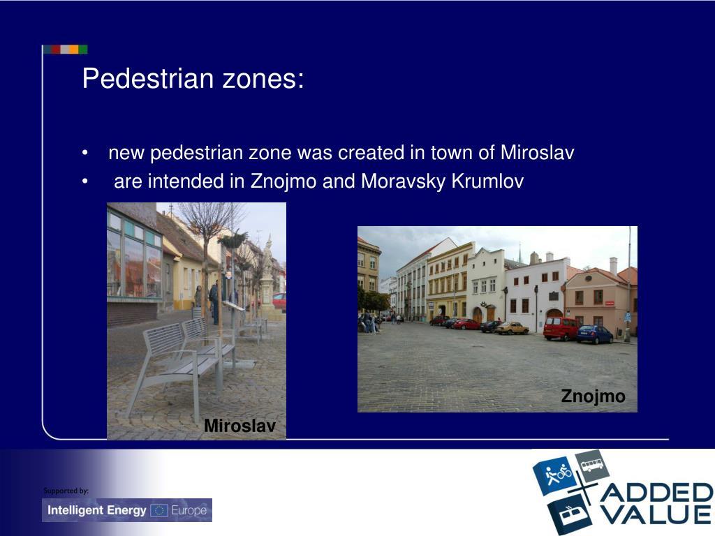Pedestrian zones: