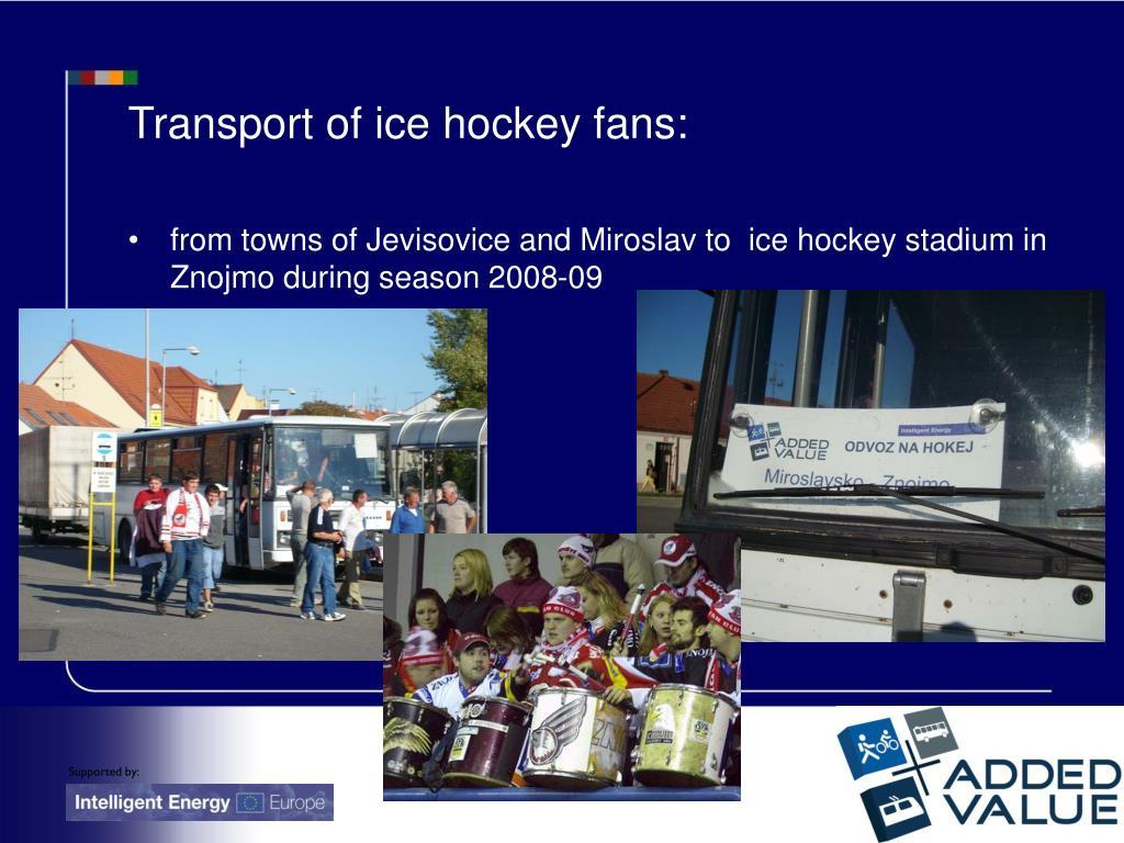 Transport of ice hockey fans: