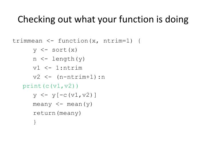 Checking out what your function is doing