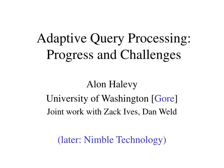 adaptive query processing progress and challenges n.
