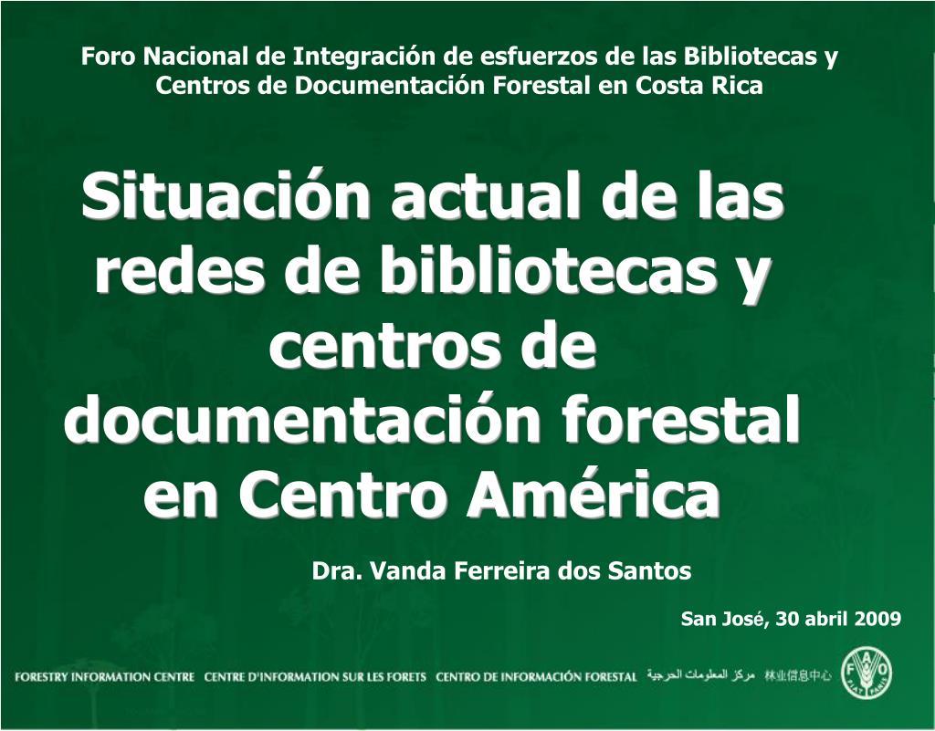 situaci n actual de las redes de bibliotecas y centros de documentaci n forestal en centro am rica