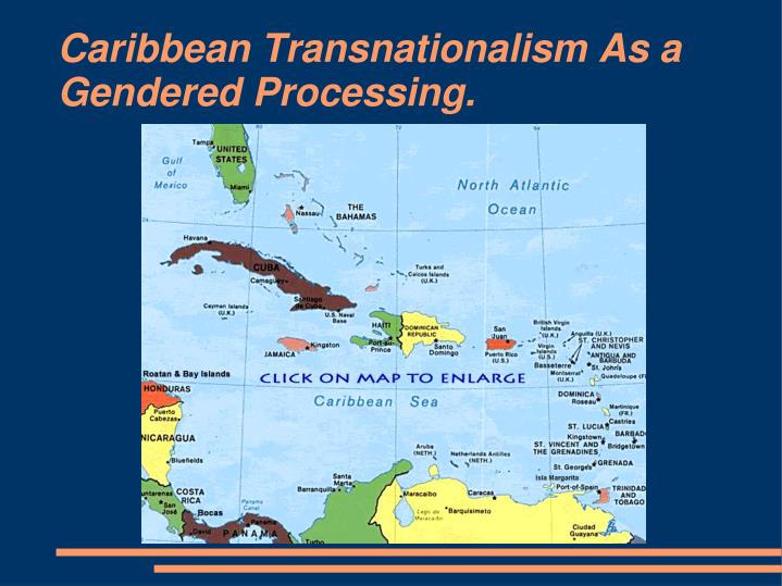 caribbean transnationalism as a gendered processing n.